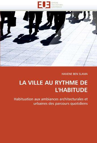 La Ville Au Rythme de L'Habitude 9786131549861