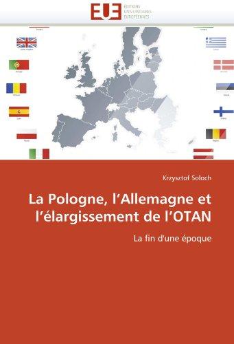 La Pologne, L'Allemagne Et L'Elargissement de L'Otan 9786131550041