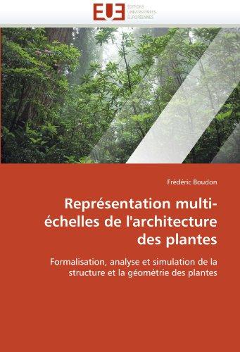Representation Multi-Echelles de L'Architecture Des Plantes 9786131550300