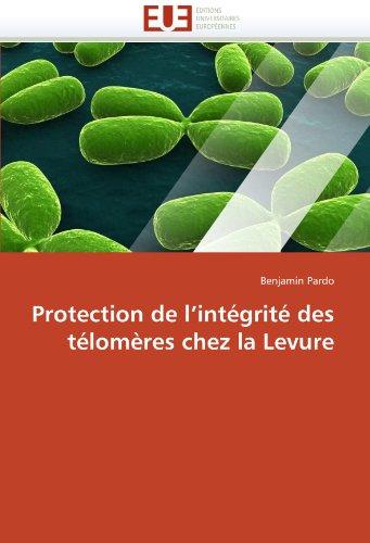 Protection de L'Integrite Des Telomeres Chez La Levure 9786131550546