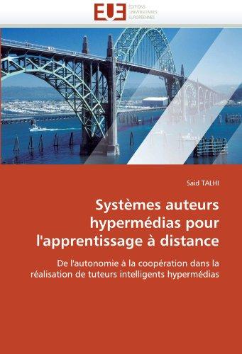 Systemes Auteurs Hypermedias Pour L'Apprentissage a Distance 9786131550805