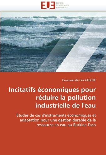 Incitatifs Economiques Pour Reduire La Pollution Industrielle de L'Eau 9786131550928