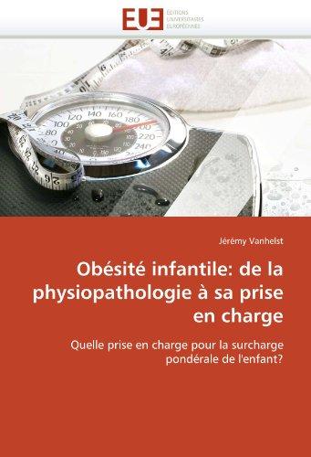 Obesite Infantile: de La Physiopathologie a Sa Prise En Charge 9786131552311
