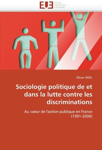 Sociologie Politique de Et Dans La Lutte Contre Les Discriminations 9786131552892