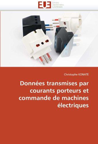 Donnees Transmises Par Courants Porteurs Et Commande de Machines Electriques 9786131553356