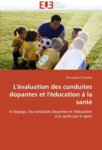 L'Evaluation Des Conduites Dopantes Et L'Education a la Sante 9786131553578