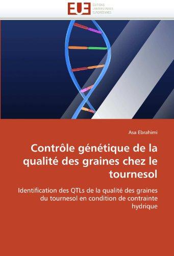 Controle Genetique de La Qualite Des Graines Chez Le Tournesol 9786131553585