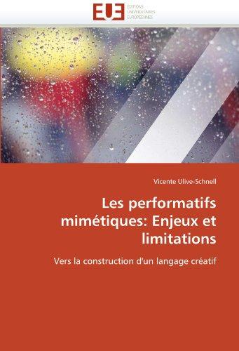 Les Performatifs Mimetiques: Enjeux Et Limitations 9786131553752