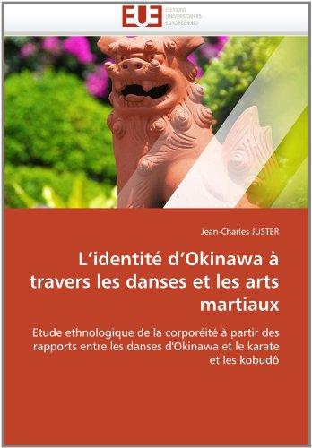 L'Identit D'Okinawa Travers Les Danses Et Les Arts Martiaux 9786131553974