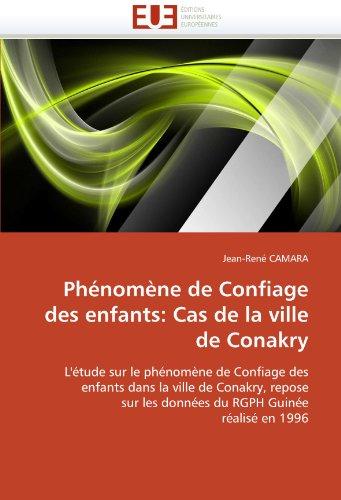 Phenomene de Confiage Des Enfants: Cas de La Ville de Conakry 9786131553981