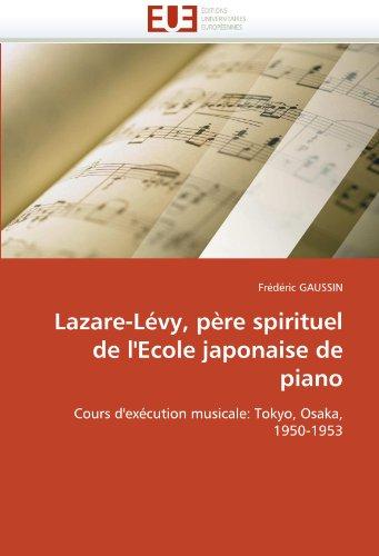 Lazare-Levy, Pere Spirituel de L'Ecole Japonaise de Piano 9786131554001