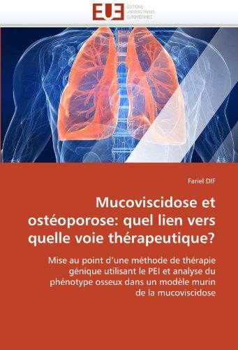 Mucoviscidose Et Osteoporose: Quel Lien Vers Quelle Voie Therapeutique? 9786131554261
