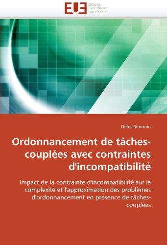 Ordonnancement de Taches-Couplees Avec Contraintes D'Incompatibilite 9786131554797