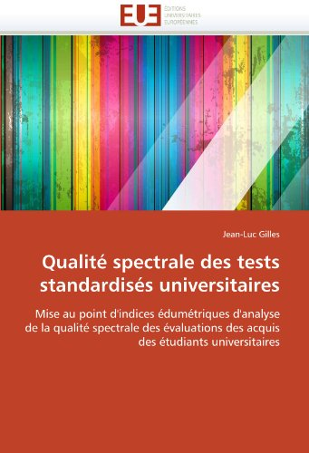 Qualite Spectrale Des Tests Standardises Universitaires 9786131555114