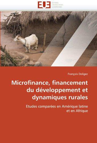 Microfinance, Financement Du D Veloppement Et Dynamiques Rurales 9786131555411