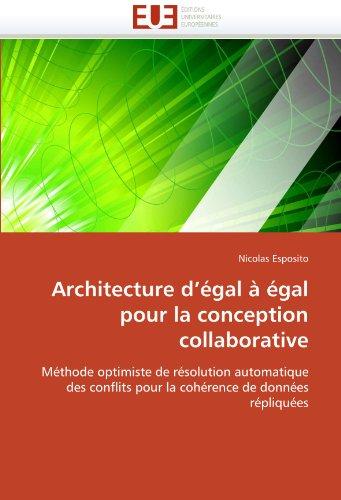 Architecture D'Egal a Egal Pour La Conception Collaborative 9786131555671