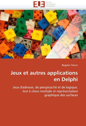 Jeux Et Autres Applications En Delphi 9786131555800