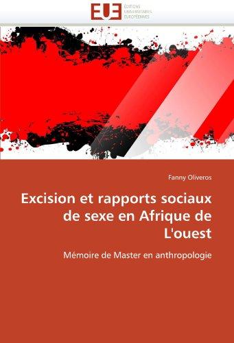 Excision Et Rapports Sociaux de Sexe En Afrique de L'Ouest 9786131556173