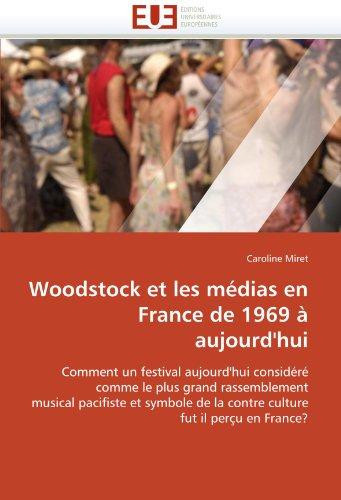 Woodstock Et Les Medias En France de 1969 a Aujourd'hui 9786131556364