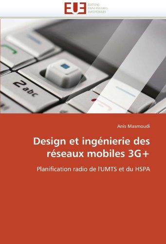 Design Et Ingenierie Des Reseaux Mobiles 3g+ 9786131556456