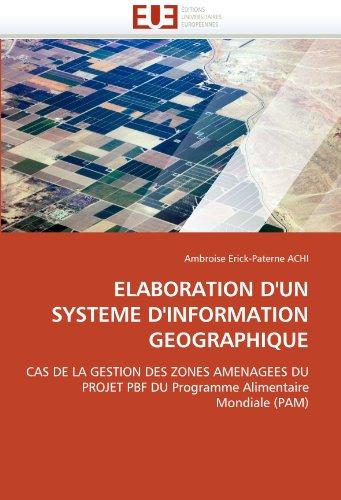 Elaboration D'Un Systeme D'Information Geographique 9786131556463