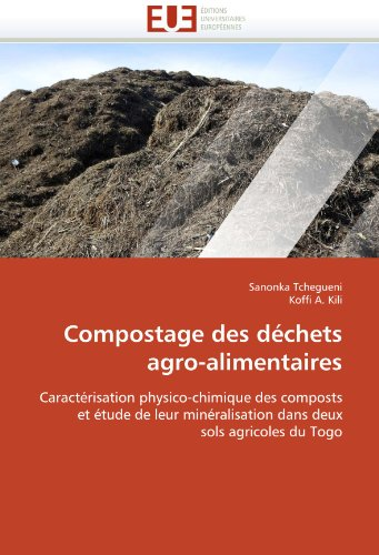 Compostage Des D Chets Agro-Alimentaires 9786131556654