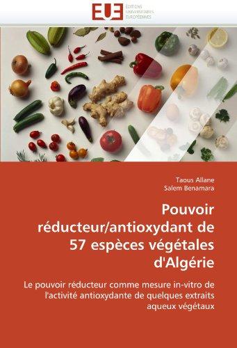 Pouvoir Reducteur/Antioxydant de 57 Especes Vegetales D'Algerie 9786131556760