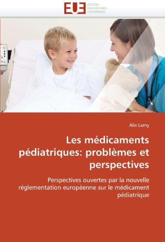 Les Medicaments Pediatriques: Problemes Et Perspectives 9786131556937