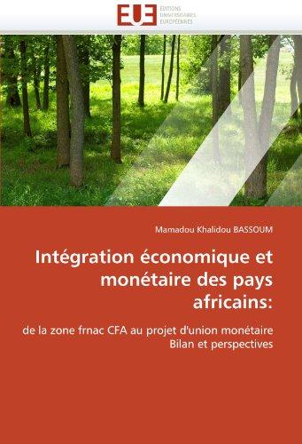 Int Gration Conomique Et Mon Taire Des Pays Africains 9786131556975