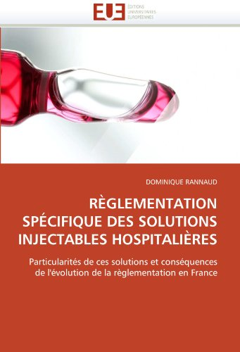 Reglementation Specifique Des Solutions Injectables Hospitalieres 9786131557064
