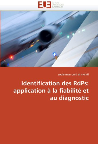 Identification Des Rdps: Application a la Fiabilite Et Au Diagnostic 9786131557200