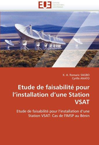 Etude de Faisabilite Pour L'Installation D'Une Station Vsat 9786131557484