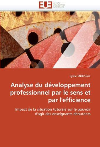Analyse Du Developpement Professionnel Par Le Sens Et Par L'Efficience 9786131557507