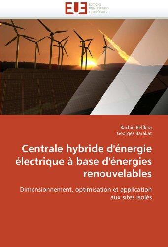 Centrale Hybride D'Energie Electrique a Base D'Energies Renouvelables 9786131557552