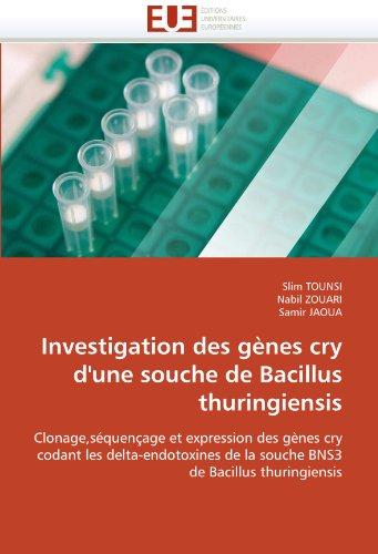 Investigation Des Genes Cry D'Une Souche de Bacillus Thuringiensis 9786131557644