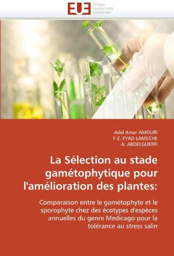 La Selection Au Stade Gametophytique Pour L'Amelioration Des Plantes 9786131557682