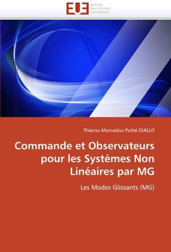 Commande Et Observateurs Pour Les Systemes Non Lineaires Par MG 9786131557705