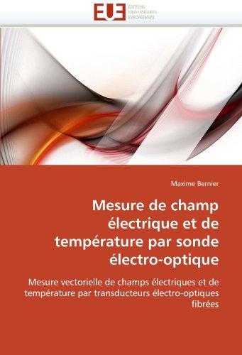 Mesure de Champ Electrique Et de Temperature Par Sonde Electro-Optique 9786131557712
