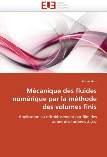 Mecanique Des Fluides Numerique Par La Methode Des Volumes Finis 9786131558207