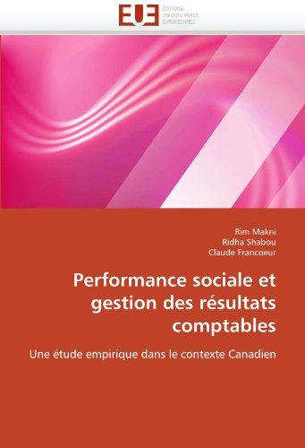 Performance Sociale Et Gestion Des R Sultats Comptables 9786131558320