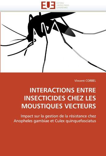 Interactions Entre Insecticides Chez Les Moustiques Vecteurs 9786131558429