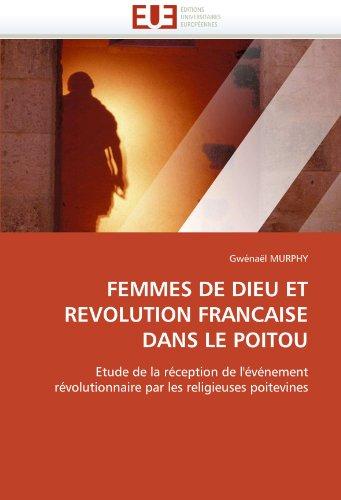 Femmes de Dieu Et Revolution Francaise Dans Le Poitou 9786131558436