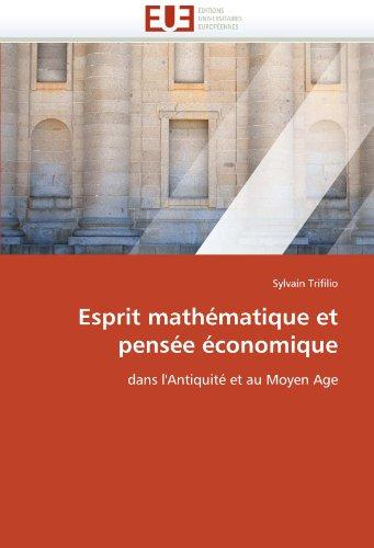 Esprit Mathematique Et Pensee Economique 9786131558658