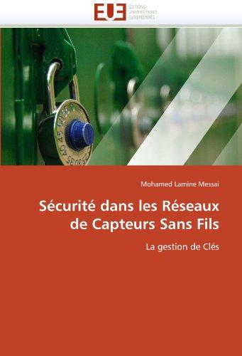 Securite Dans Les Reseaux de Capteurs Sans Fils 9786131558726