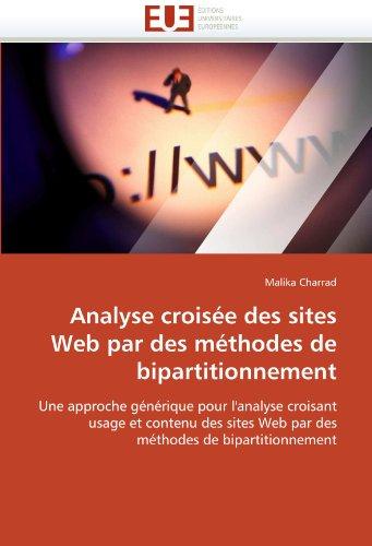 Analyse Croisee Des Sites Web Par Des Methodes de Bipartitionnement 9786131559006