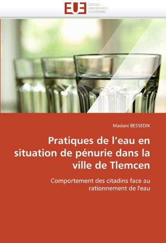 Pratiques de L'Eau En Situation de Penurie Dans La Ville de Tlemcen 9786131559181