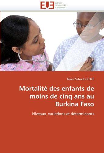 Mortalit Des Enfants de Moins de Cinq ANS Au Burkina Faso 9786131559563