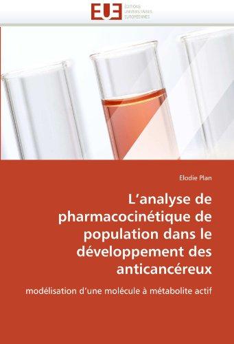 L'Analyse de Pharmacocinetique de Population Dans Le Developpement Des Anticancereux 9786131559693