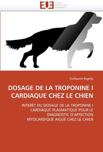 Dosage de La Troponine I Cardiaque Chez Le Chien 9786131559747