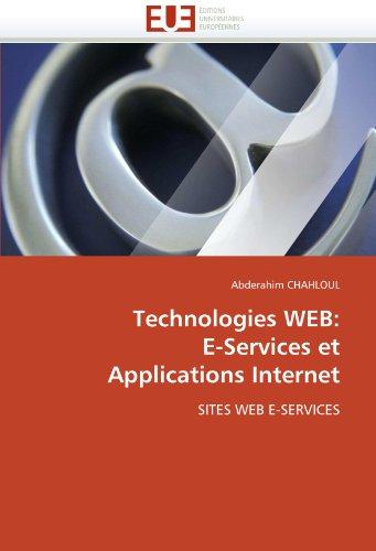 Technologies Web: E-Services Et Applications Internet 9786131559839